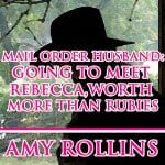 mail-order-husband-going-to-meet-rebecca