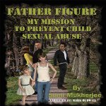 Father-Figure-My-Mission-to-Prevent-Child-Sexual-Abuse