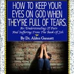 How-to-Keep-Your-Eyes-on-God-When-Theyre-Full-of-Tears