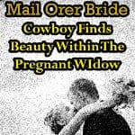 Cowboy-Finds-Beauty-Within-the-Pregnant-Widow