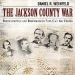 The-Jackson-County-War-Reconstruction-and-Resistance-in-Post-Civil-War-Florida