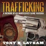 Trafficking-A-Memoir-of-an-Undercover-Game-Warden