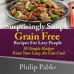 Surprisingly-Simple-Grains-Free-Recipes-for-Lazy-People-50-Simple-Gluten-Free-Recipes-Even-Your-Lazy-Ass-Can-Cook