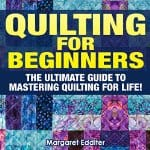Quilting-The-Ultimate-Guide-to-Mastering-Quilting-for-Life-in-30-Minutes-or-Less