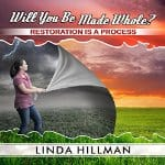 Will-You-Be-Made-Whole-Restoration-Is-a-Process