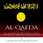 Al-Qaeda-The-History-of-the-Worlds-Most-Notorious-Terrorist-Organization