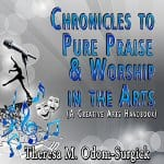 Chronicles-to-Pure-Praise-Worship-in-the-Arts