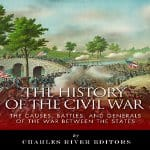 History-of-the-Civil-War-Causes-Battles-Generals