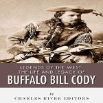 Legends-of-the-West-The-Life-and-Legacy-of-Buffalo-Bill-Cody