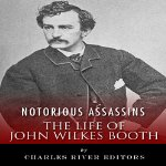 Notorious-Assassins-The-Life-of-John-Wilkes-Booth