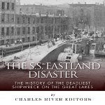 SS-Eastland-Disaster-Deadliest-Shipwreck-on-the-Great-Lakes