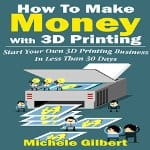 How-to-Make-Money-with-3D-Printing