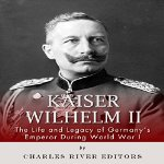 Kaiser-Wilhelm-II-Life-and-Legacy