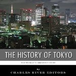 The-Worlds-Greatest-Cities-The-History-of-Tokyo