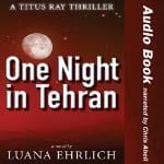 One-Night-in-Tehran-A-Titus-Ray-Thriller