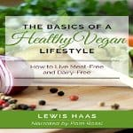 Basics-Healthy-Vegan-Lifestyle-Live-Meat-Free-Dairy-Free