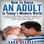 How-to-Raise-an-Adult-in-Todays-Modern-World