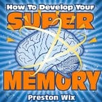 How-to-Develop-Your-Super-Memory
