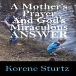 A-Mothers-Prayer-and-Gods-Miraculous-Answer