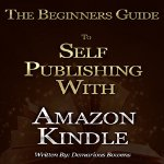 Beginners-Guide-to-Self-Publishing-with-Amazon-Kindle