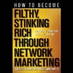 How-to-Become-Filthy-Stinking-Rich-Through-Network-Marketing