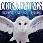 Odds-and-Endings-Fiction-Short-and-Otherwise