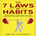 7-Laws-of-Habits-Achieve-Success-Happiness-Anything-You-Want