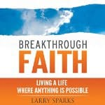 Breakthrough-Faith-Living-a-Life-Where-Anything-is-Possible