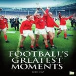 Footballs-Greatest-Moments
