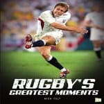 Rugbys-Greatest-Moments