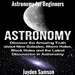 Astronomy-for-Beginners-New-Galaxies-Worm-Holes-Black-Holes
