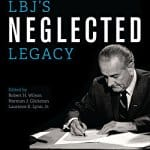 LBJs-Neglected-Legacy