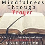 Mindfulness-Through-Prayer-Living-in-the-Blessed-Now