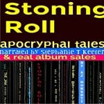 Stoning-Roll-Apocryphal-Tales-Real-Album-Sales