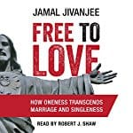 Free-to-Love-Oneness-Transcends-Marriage-Singleness
