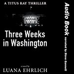 Three-Weeks-in-Washington