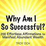 Why-Am-I-So-Successful-200-Effortless-Affirmations