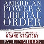 American-Power-and-Liberal-Order