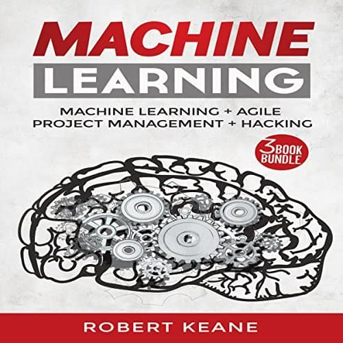 Ultimate-Guide-on-Machine-Learning-Agile-Project-Management-and-Hacking-A-Three-Book-Bundle