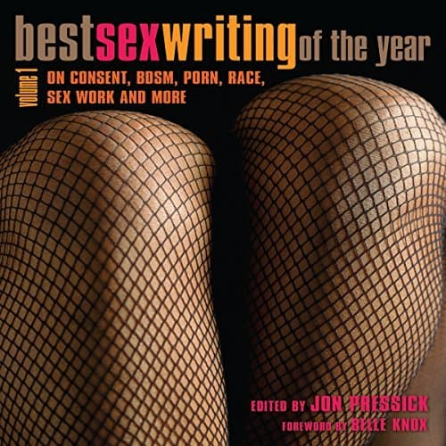 Best-Sex-Writing-of-the-Year-On-Consent-BDSM-Porn-Race-Sex-Work