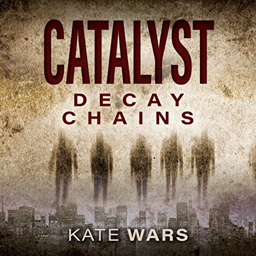 Catalyst-Decay-Chains
