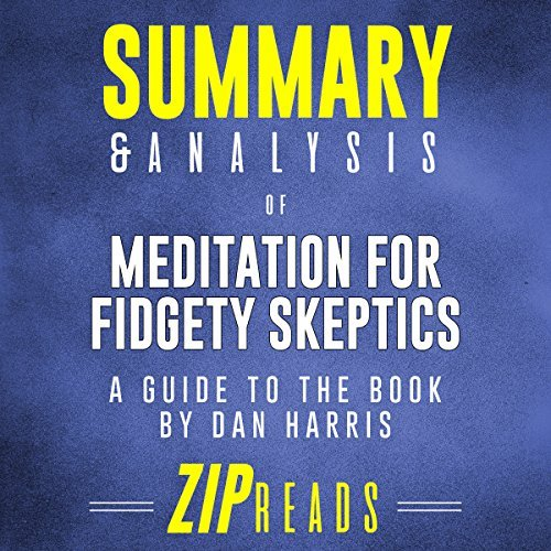Summary-and-Analysis-of-Meditation-for-Fidgety-Skeptics