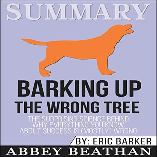 Summary-Barking-Up-the-Wrong-Tree