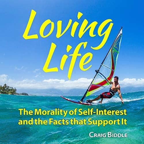 Loving-Life-The-Morality-of-Self-Interest