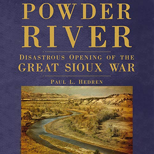 Powder-River-Disastrous-Opening-of-the-Great-Sioux-War