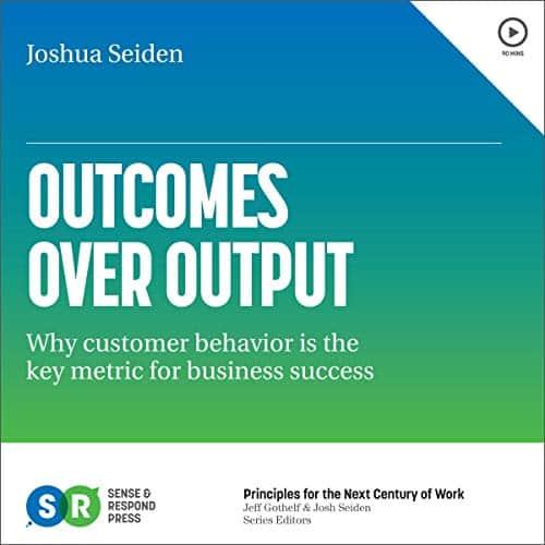Outcomes-over-Output
