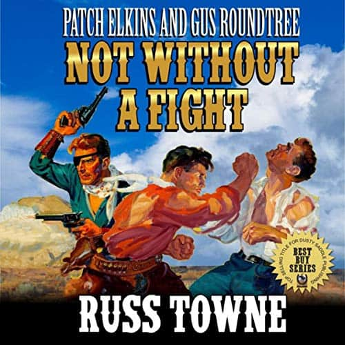 Patch-Elkins-and-Gus-Roundtree-Not-Without-a-Fight
