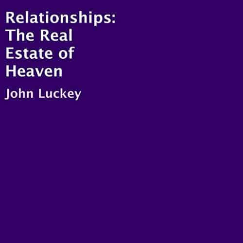 Relationships-The-Real-Estate-of-Heaven