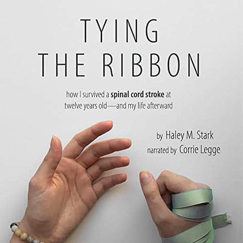 Tying-the-Ribbon-How-I-Survived-a-Spinal-Cord-Stroke