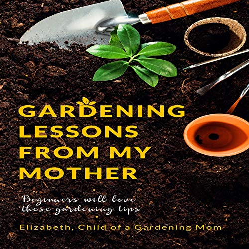 Gardening-Lessons-from-My-Mother